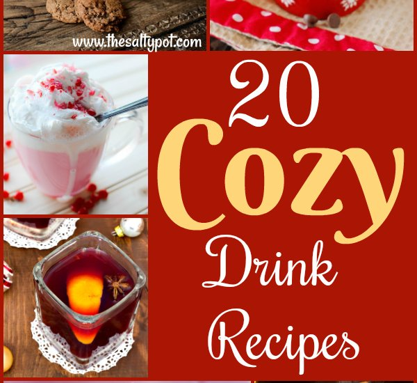 twenty cozy drink recipes to cuddle up with!