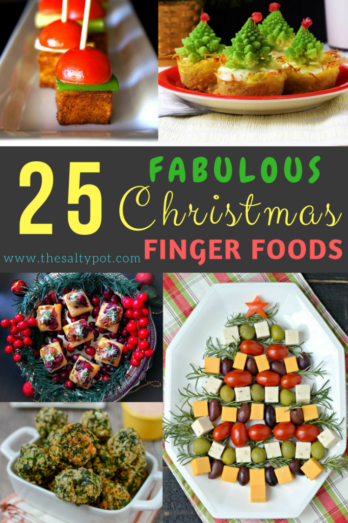 twenty five amazing ideas for fabulous christmas finger foods and appetizers!!