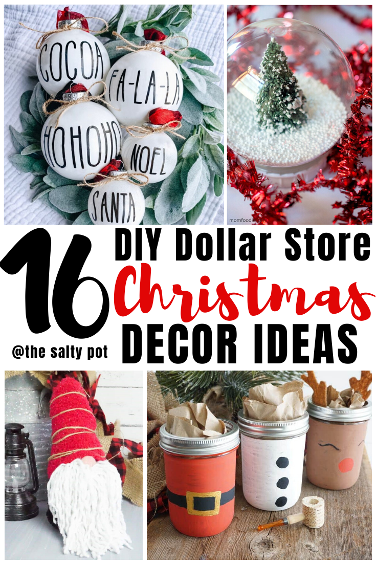 Is Dollar Tree Open On Christmas Eve 2021 16 Dollar Store Diy Christmas Decor Ideas The Salty Pot