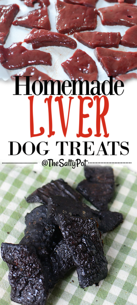 """A long vertical Pinterest pin with an image (top) of 14 little pieces of fresh beef liver laid out on a baking pan, lined with aparchment sheet; and 7 pieces of roasted dog liver treats. At the middle is the title: """"Homemade liver dog treats"""". Below the title is @thesaltypot."""